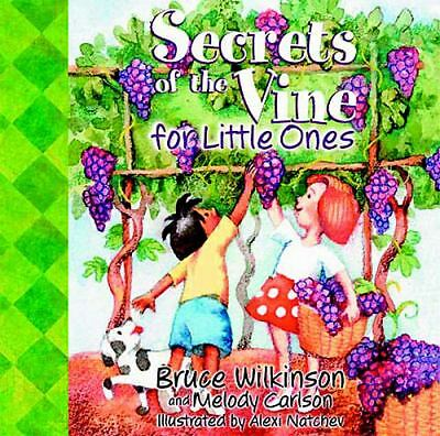 Secrets of the Vine for Little Ones  Bruce Wilkinson, Melody Carlson