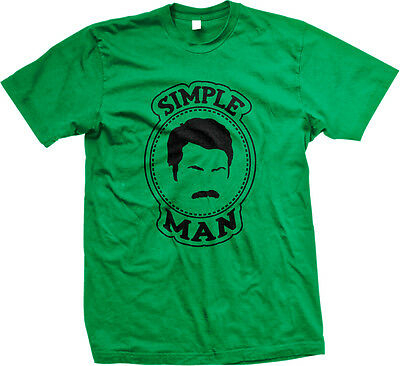 Simple Man Ron Swanson Parks and Recreation TV Show Nick Offerman Mens T-shirt
