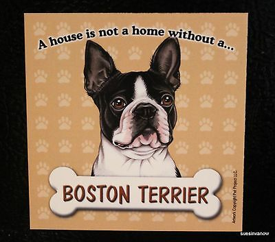 Boston Terrier Magnet Dog Car Truck RV A House Is Not A Home Puppy Refrigerator