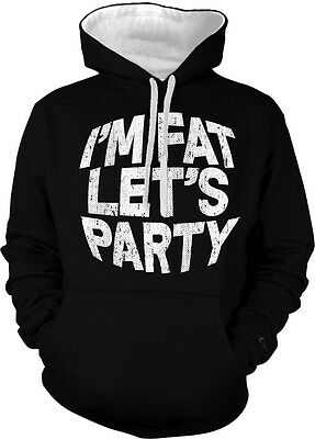 Im Fat Lets Party Funny Humor Joke Internet Meme Famous 2-tone Hoodie Pullover