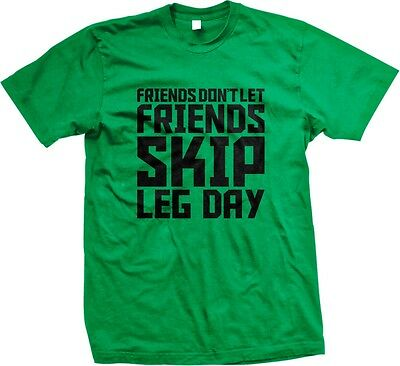 Friends Dont Let Friends Skip Leg Day Workout Exercise WOD Mens T-shirt