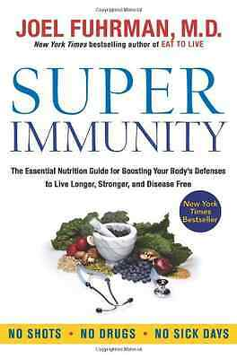 Super Immunity: The Essential Nutrition Guide for Boost - Paperback NEW Fuhrman,