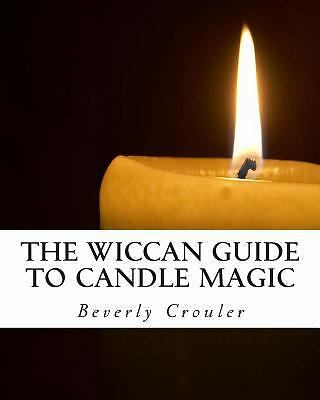 The Wiccan Guide to Candle Magic by Roc Marten (2011, Paperback)