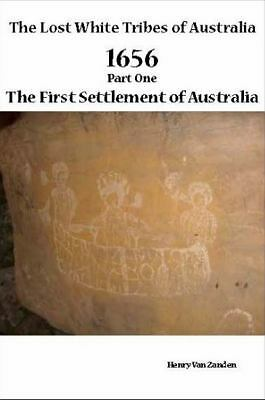 The Lost White Tribes of Australia Part 1 : 1656, the First Settlement of...