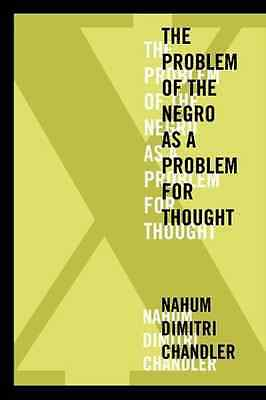 X: The Problem of the Negro as a Problem for Thought (A - Paperback NEW Chandler
