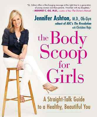 Body Scoop For Girls: A Straight-Talk Guide to a Health - Paperback NEW Jennifer