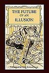 The Future of an Illusion by Sigmund Freud (2011, Paperback)