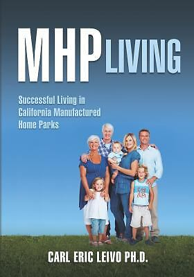 MHP Living : Successful Living in California Manufactured Home Parks by Carl...
