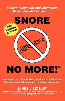 Snore No More by James L. Mosley (2007, Paperback)