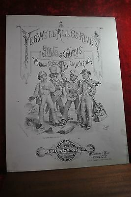1882 SHEET MUSIC - YES, WE'LL ALL BE READY - 4 BLACK SINGERS HOLD BANNER, BANJO