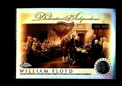 2006 TOPPS CHROME REFRACTOR DECLARATION OF INDEPEN. WILLIAM FLOYD MINT A020755