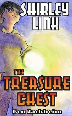 Shirley Link and the Treasure Chest by Ben Zackheim (2013, Paperback)