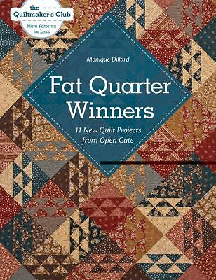 Fat Quarter Winners : 11 New Quilt Projects from Open Gate by Monique Dillard