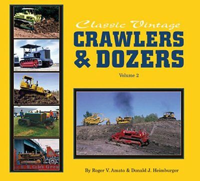 Classic Vintage Crawlers And Dozers Amato  Roger V. 9780911581638