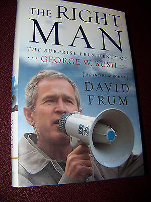 The Right  Man - Hardcover by David Frum  - First Edition