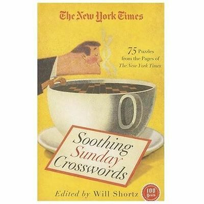 The New York Times Soothing Sunday Crosswords : 75 Puzzles from the Pages of...