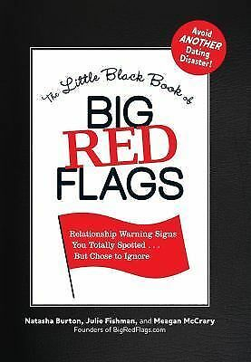 The Little Black Book of Big Red Flags : Relationship Warning Signs You...