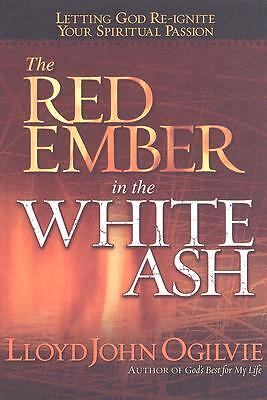 The Red Ember in the White Ash: Letting God Reignite Your Spiritual Passion  Og