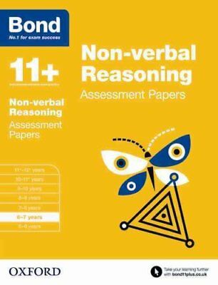 Bond 11+: Non Verbal Reasoning: Assessment Papers: 6-7 Years by Alison...