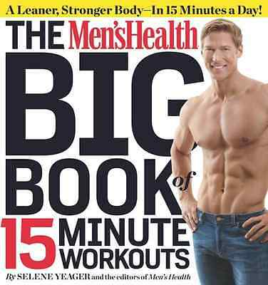 Men's Health Big Book of 15-Minute Workouts, The - Paperback NEW Yeager, Selene