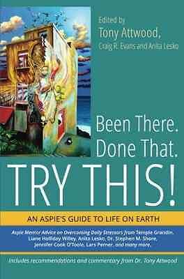 Been There. Done That. Try This!: An Aspie's Guide to L - Paperback NEW  2014-03