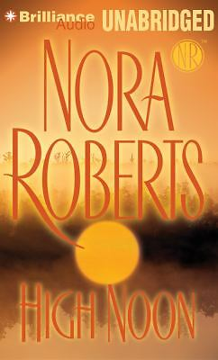 High Noon by Nora Roberts (2013, CD, Unabridged)