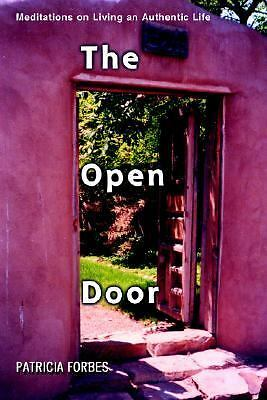 The Open Door: Meditations on Living an Authentic Life by Forbes, Patricia