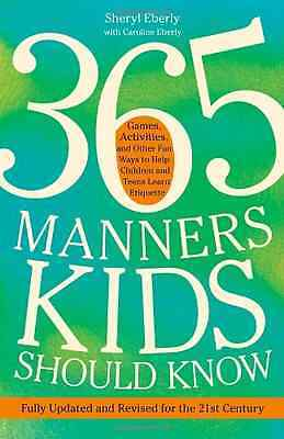 365 Manners Kids Should Know: Games, Activities, and Ot - Paperback NEW Sheryl E