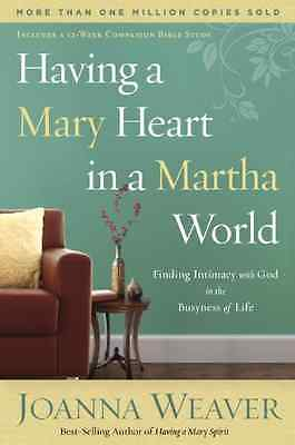 Having a Mary Heart in a Martha World: Finding Intimacy - Paperback NEW Weaver,