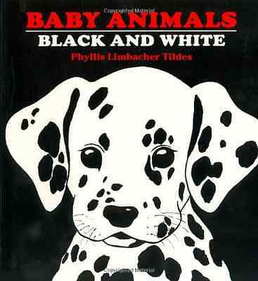 Baby Animals Black and White - Board book NEW Tildes, Phyliss 1999-03-31