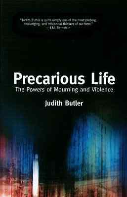 Precarious Life: The Power of Mourning and Violence - Butler, Judith NEW Paperba