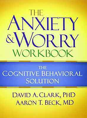 The Anxiety and Worry Workbook: The Cognitive-Behaviora - Paperback NEW David A.