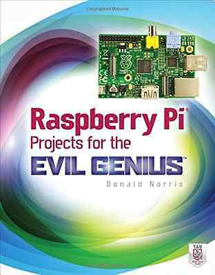 Raspberry Pi Projects for the Evil Genius - Paperback NEW Donald Norris 2013-09-