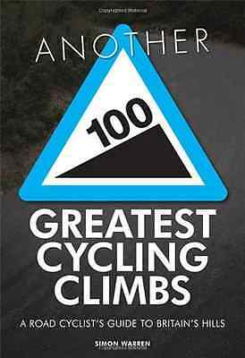 Another 100 Greatest Cycling Climbs: A Road Cyclist's G - Paperback NEW Simon Wa