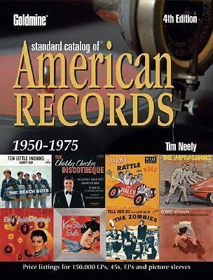 Goldmine Standard Catalog of American Records 1950-1975 (4th Edition) by Neely,