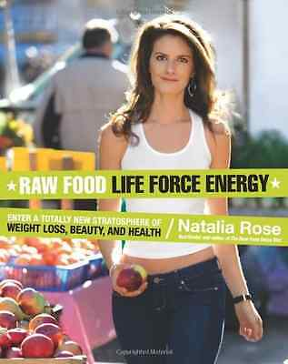 Raw Food Life Force Energy: Enter a Totally New Stratos - Paperback NEW Rose, Na