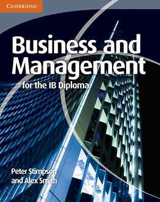 Business and Management for the IB Diploma - Paperback NEW Stimpson, Peter 2011-