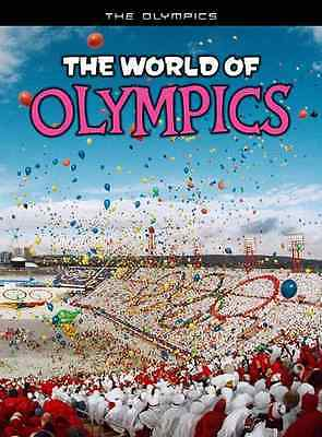 The World of Olympics - Hardcover NEW Nick Hunter 2011-07-05
