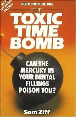 Silver Dental Fillings: The Toxic Timebomb: The Toxic T - Paperback NEW Zif, Sam