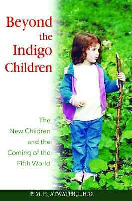 Beyond the Indigo Children: The New Children and the Co - Paperback NEW ATW*Ter,