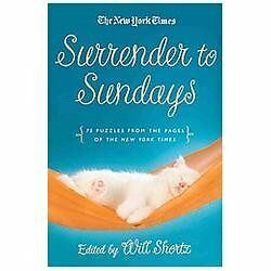 The New York Times Surrender to Sunday Crosswords: 75 Puzzles from the Pages of