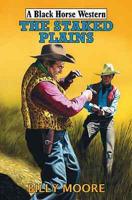 The Staked Plains (Black Horse Western) - Moore, Billy NEW Hardcover 30 Oct 2009
