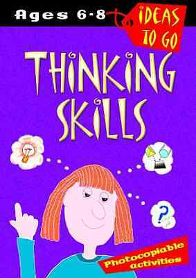 Thinking Skills: Age 6-8 (Ideas to Go) - Paperback NEW _ 2002-03-29