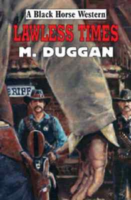 Lawless Times - Duggan, M. NEW Hardcover Oct 2006
