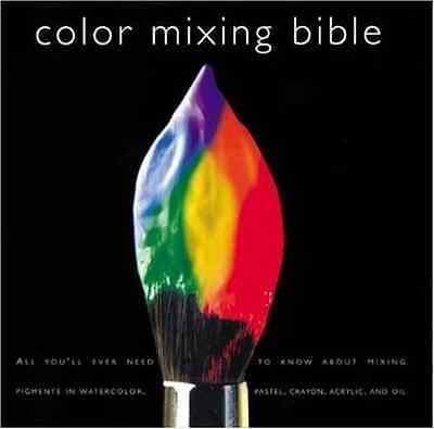Color Mixing Bible: All You'll Ever Need to Know about  - Paperback NEW Sidaway,