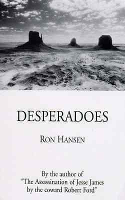 Desperadoes - Paperback NEW Hansen, Ron 2008-05-12