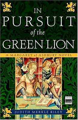 In Pursuit of the Green Lion: A Margaret of Ashbury Nov - Riley, Judith M NEW Pa