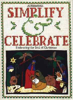 Simplify and Celebrate: Embracing the Soul of Christmas - Paperback NEW Alternat