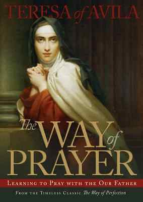 The Way of Prayer: Learning to Pray with the Our Father - Perfect Paperback NEW