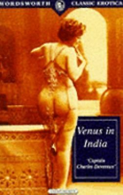 Venus in India (Wordsworth Classic Erotica) by Captain Charles Devereaux